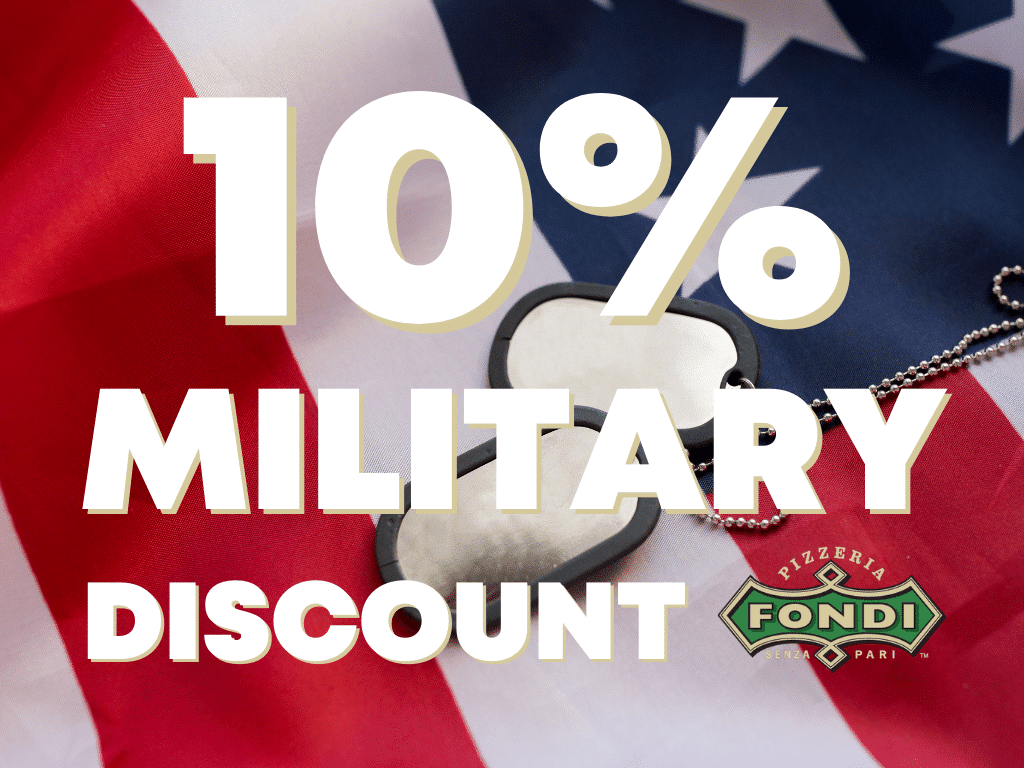Fondi Pizzeria offers a 10% military discount