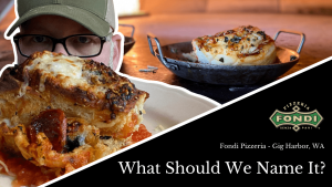 YouTube Thumbnail of video What Should We Name It by Fondi Pizzeria in Gig Harbor, WA